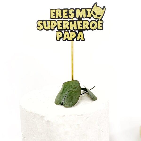 Topper para tarta Eres mi superhéroe papá